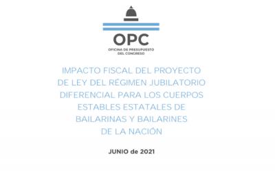 IMPACTO FISCAL DEL PROYECTO DE LEY DEL RÉGIMEN JUBILATORIO DIFERENCIAL PARA LOS CUERPOS ESTABLES ESTATALES DE BAILARINAS Y BAILARINES DE LA NACIÓN