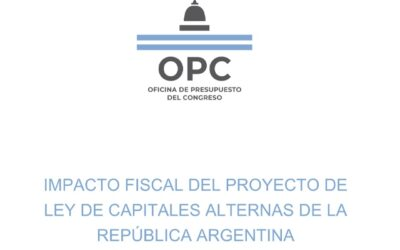 FISCAL IMPACT OF THE BILL ON ALTERNATE CAPITAL CITIES OF THE ARGENTINE REPUBLIC